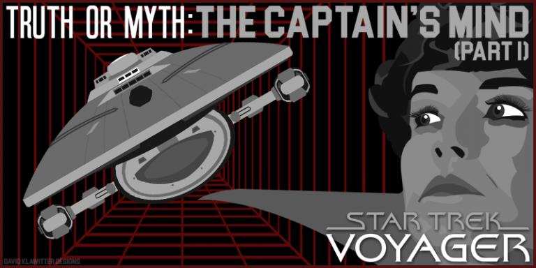 Truth OR Myth? The Captain's Mind (Part 1)