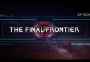 The Final Frontier – 30 – The Future Of Trek