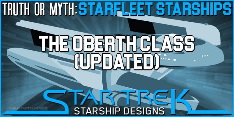 Truth OR Myth – Starfleet Starships – The Oberth Class (UPDATED)