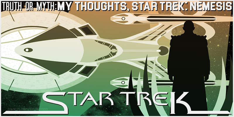 Truth OR Myth? My thoughts, Star Trek: Nemesis