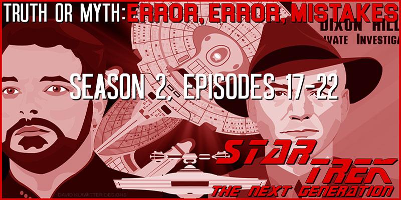 Truth OR Myth? Error, Error Mistakes - TNG S2 Pt 4