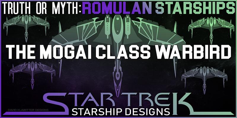 Truth OR Myth? Romulan Starships- The Mogai Class Warbird