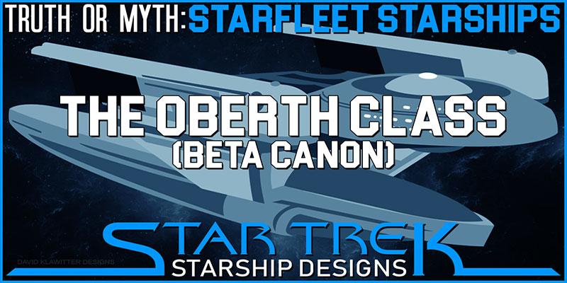 Truth OR Myth? Starfleet Starships - The Oberth Class (Beta Canon)