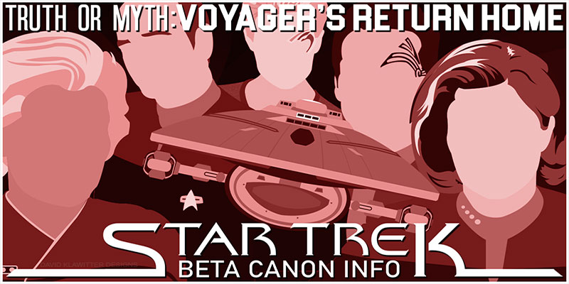 Truth OR Myth? - Beta Canon - Voyager's Return Home