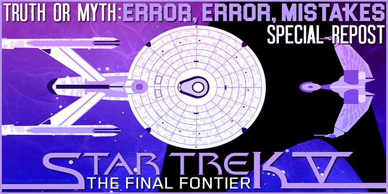 Truth OR Myth? Error, Error, Mistakes! Star Trek V: The Final Frontier