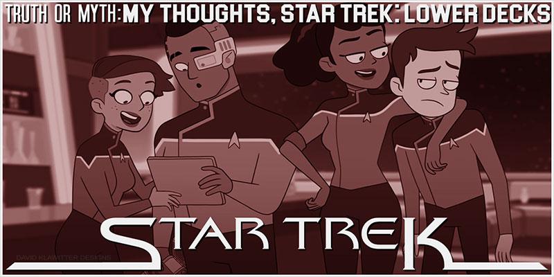 Truth OR Myth- Star Trek: Lower Decks, Is It Good
