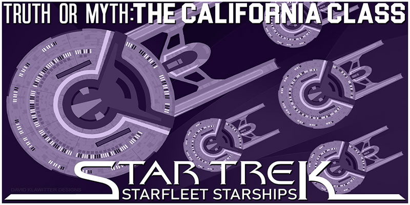 Truth OR Myth? Starfleet Starships - The California Class