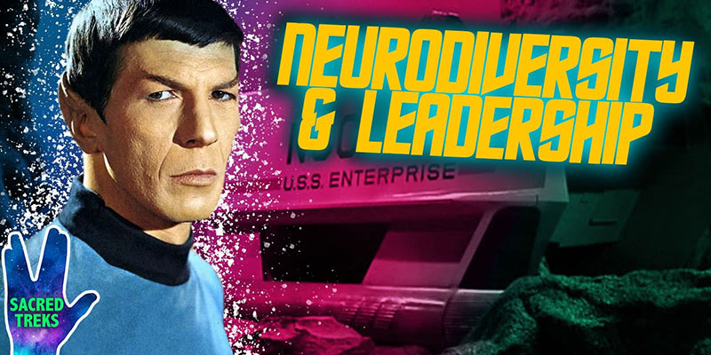 Jessie Gender - Spock & Neurodiverse Leadership - SACRED TREKS