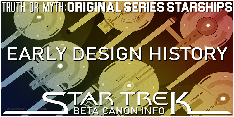 Featured Image - Truth OR Myth Beta Canon Starships Early TOS Starship Design History