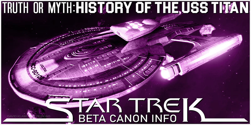 Truth OR Myth? Starship Beta Canon - The U.S.S. Titan