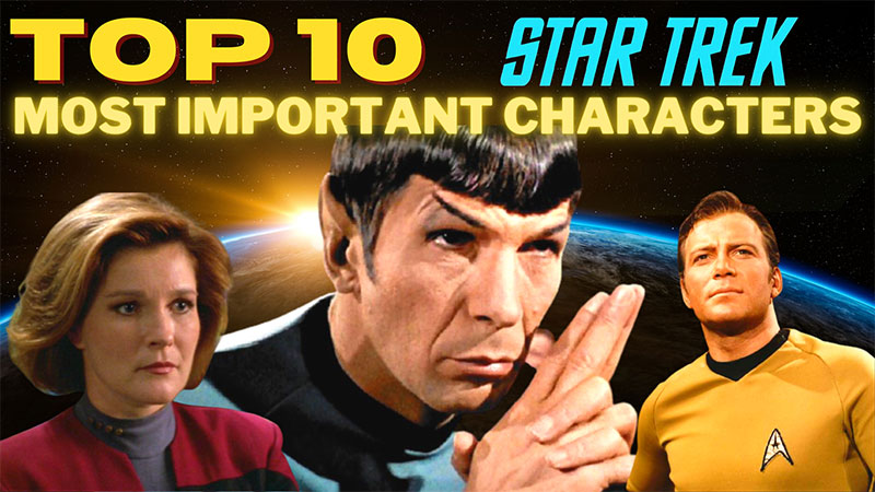 What Did I Miss? - Top 10 Star Trek: Most Important Characters