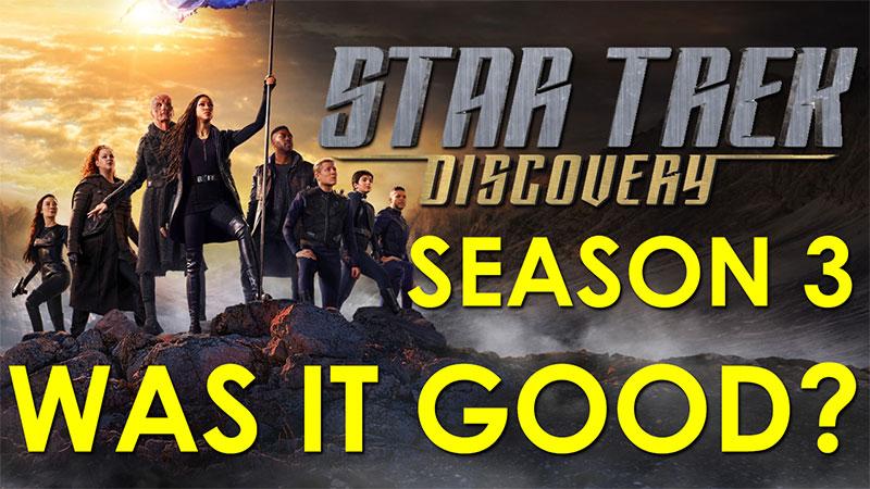 RJC - Star Trek: Discovery Season 3 (Spoilers) - Was it Good?