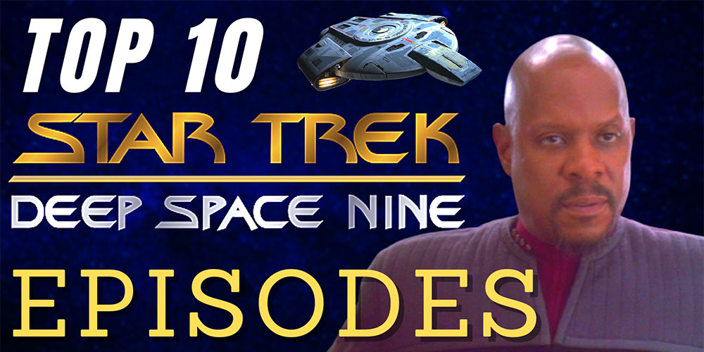 Join Eric as he counts down his Top 10 Best Star Trek: Deep Space Nine Episodes...