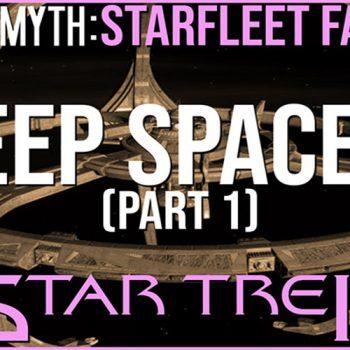 Truth OR Myth? Starfleet Facilities -Deep Space 9 1