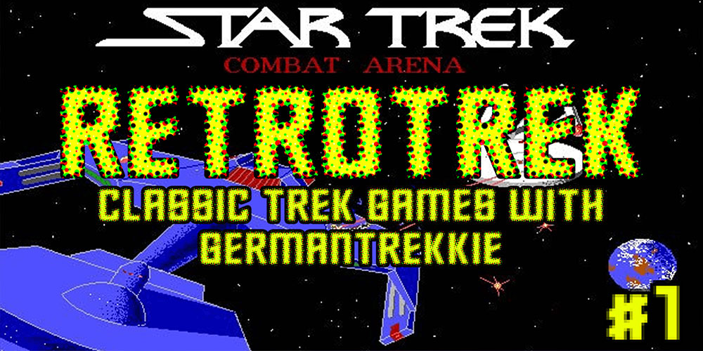 GermanTrekkie - RetroTrek #1 Star Trek Combat Arena - A Short Introduction