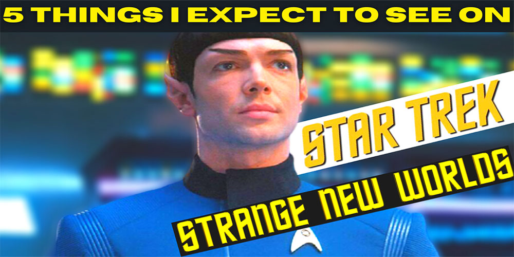 What Did I Miss? - Star Trek: Strange New Worlds - 5 Things I Want To See!