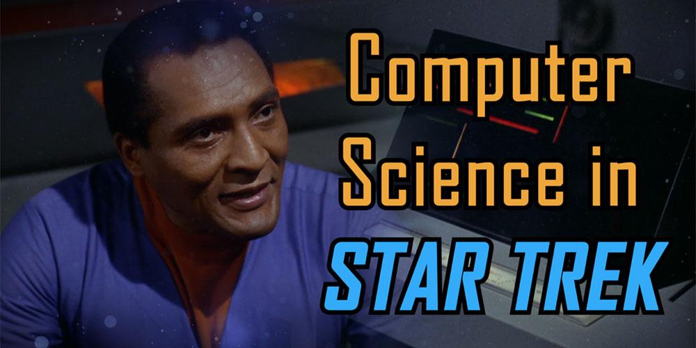 Orange River Media - Computer Science in Star Trek