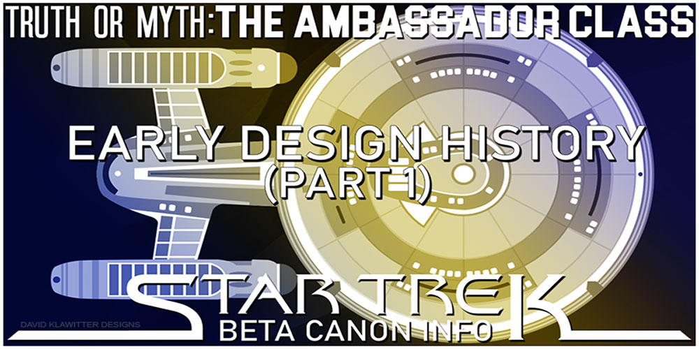 Truth OR Myth? BETA - The Ambassador Class - Early Design History (Pt 1)
