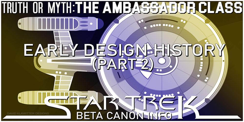 Truth OR Myth BETA The Ambassador Class, Early Design History2