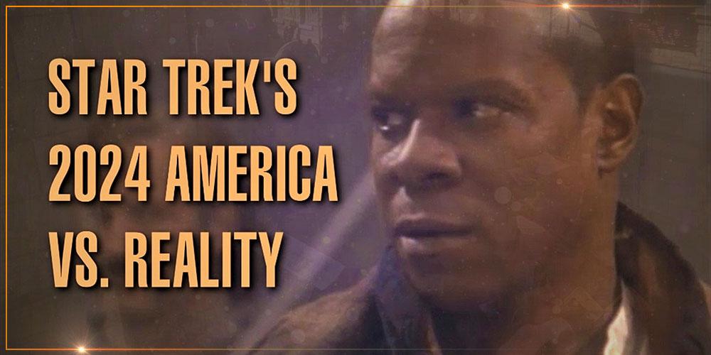 Orange River Media - Star Trek's 2024 America vs. Reality