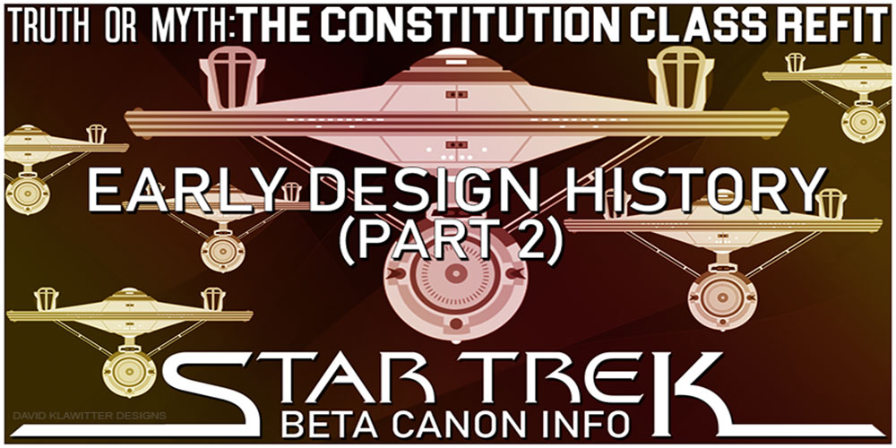 Truth OR Myth? BETA – The Constitution Class Refit Pt 2