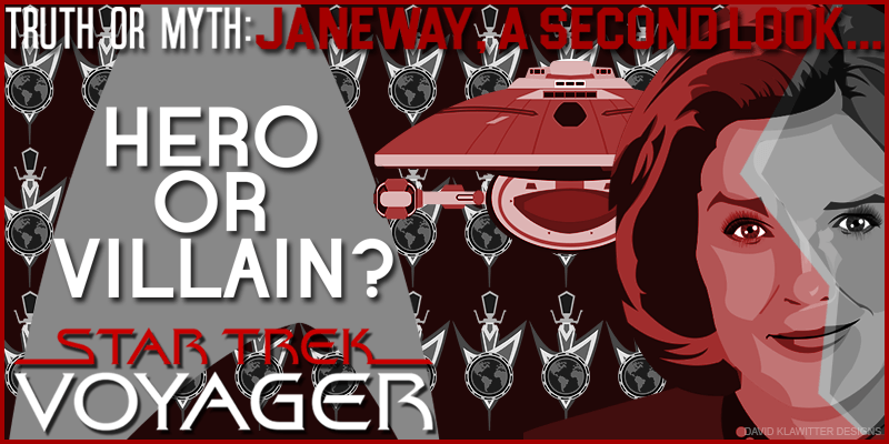 Feature Image Truth OR Myth Janeway, Hero OR Villain A Second Look...