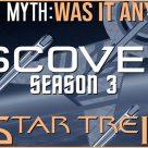 Truth OR Myth? Star Trek: Discovery Season 3 – Was It Good?