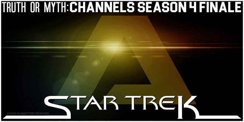 Truth OR Myth? Channels Season 4 Finale
