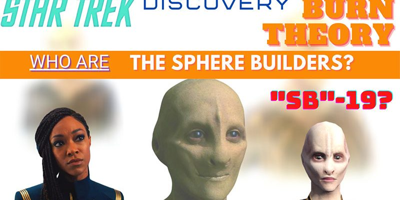 What Did I Miss? - Discovery Season 3 - Burn Theory! - Who are the Sphere Builders?