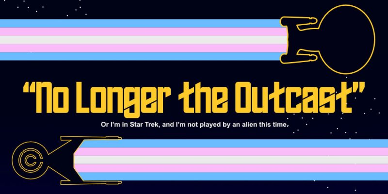 "Diversity in Trek - ""No Longer The Outcast"""