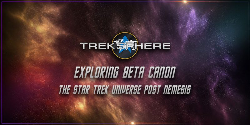 Exploring Canon - The Star Trek Universe Post Nemesis - Pt1