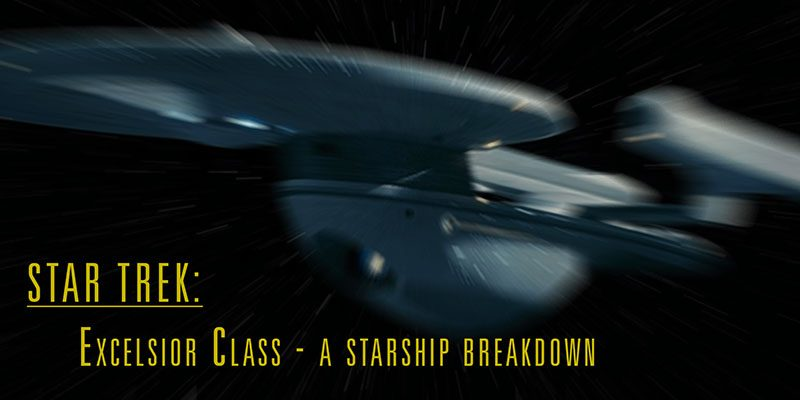 GermanTrekkie - Star Trek: Excelsior Class - Starship Breakdown