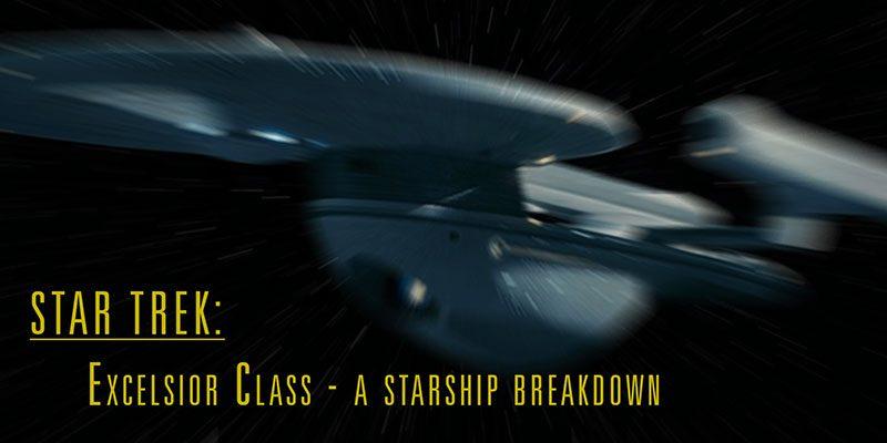 GermanTrekkie - Star Trek: Excelsior Class - Starship Breakdown