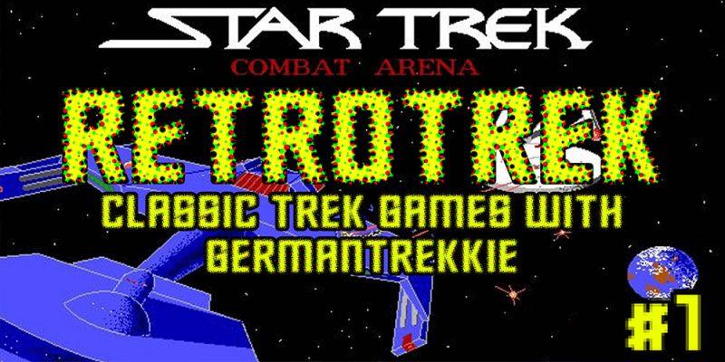GermanTrekkie - RetroTrek #1 Star Trek Combat Arena - A Short Introduction