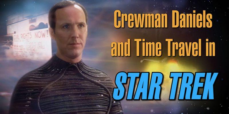 ORANGE RIVER MEDIA – CREWMAN DANIELS AND TIME TRAVEL IN STAR TREK
