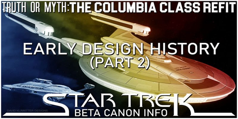 Truth OR Myth? BETA – The Columbia Class – Early Design History – Pt 2