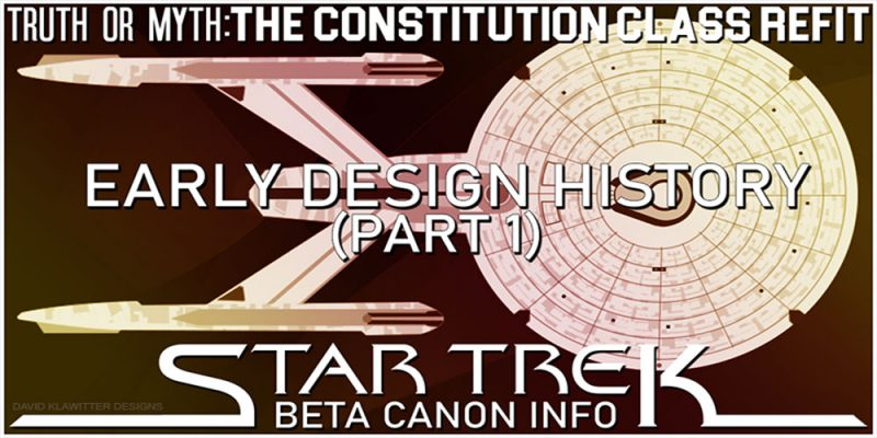 Truth OR Myth BETA- The Constitution Class Refit, Early Design History
