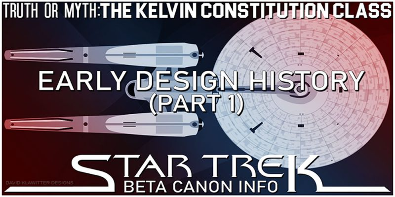 Truth OR Myth? BETA - Kelvin Constitution Class, Early Design History - Pt 1