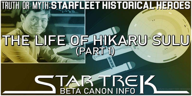 Truth OR Myth BETA- The Life of Hikaru Sulu (Part 1)