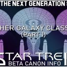 Truth OR Myth? BETA – The Other Galaxy Class Starships – Pt 1