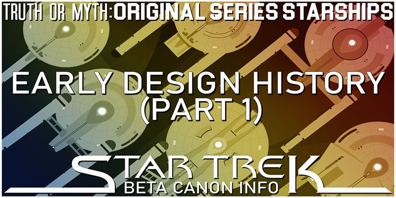 Truth OR Myth- Beta Canon Starships- TOS Era Designs (Part 1)