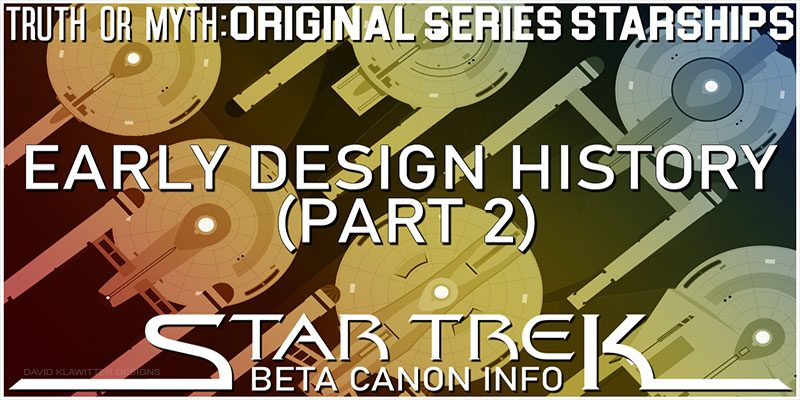 Truth OR Myth- Beta Canon Starships- TOS Era Designs (Part 2)