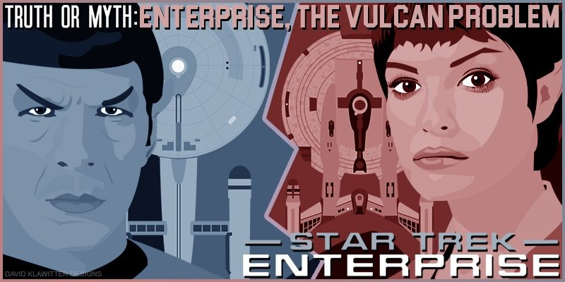 Featured Image Truth OR Myth- Enterprise, The Vulcan Problem