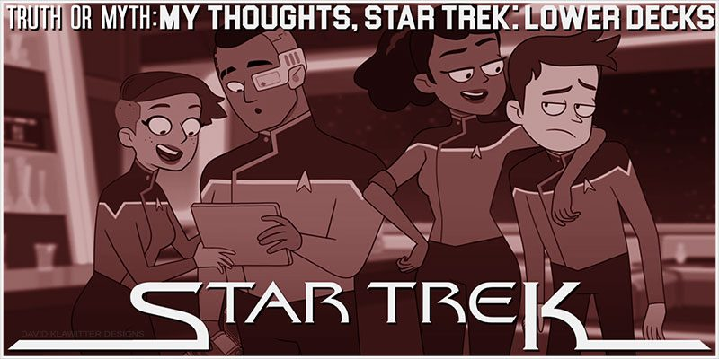Truth OR Myth- Star Trek: Lower Decks, Is It Good
