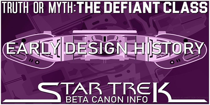 Truth OR Myth? Starship Beta Canon - The Defiant Class Early Design History