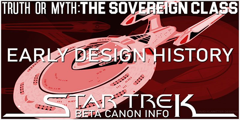Truth OR Myth? Starship Beta Canon - The Sovereign Class Design History