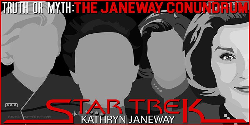 Truth OR Myth? - The Janeway Conundrum