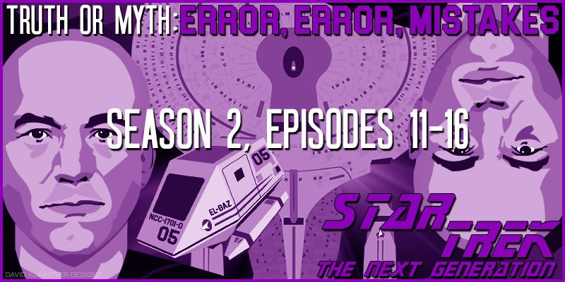 Featured-Image-Truth-or-Myth-Error-Error-TNG-S2-11-16